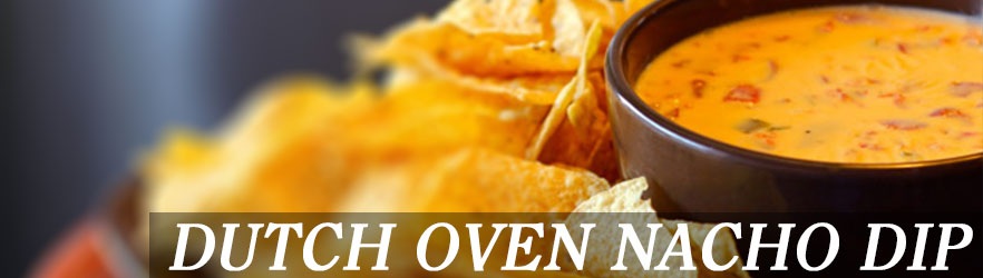 Dutch Oven Nacho Dip