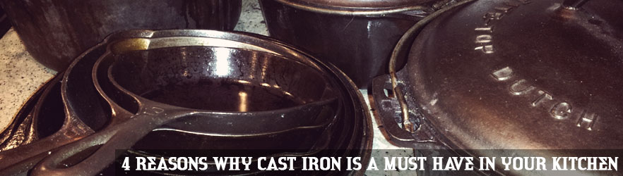 4-reasons-why-cast-iron-is-a-must-have-in-your-kitchen-featured-image