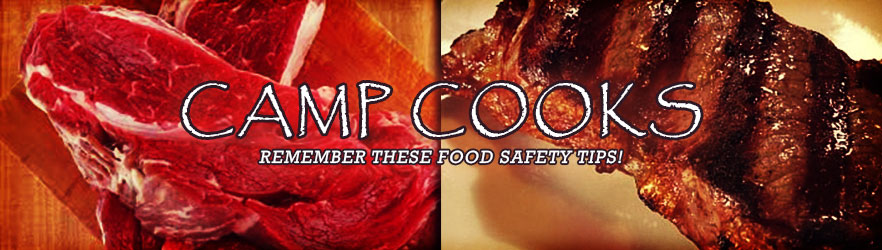 Camp Cooks: Remember These Food Safety Tips!
