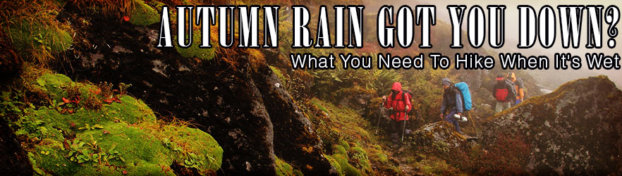 Autumn Rain Got You Down What You Need To Hike When It's Wet