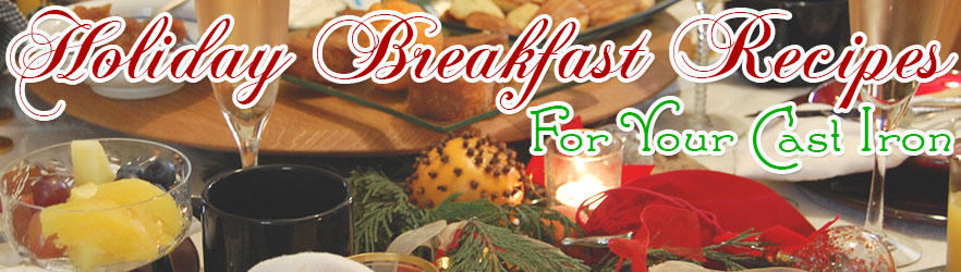 Holiday Breakfast Recipe for Your Cast Iron